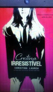 Resenha: #1.5 Cretina Irresistível - Christina Lauren