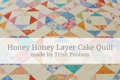 Moda Bake Shop. Honey Honey Layer Cake Quilt. I'm in love with this fabric!