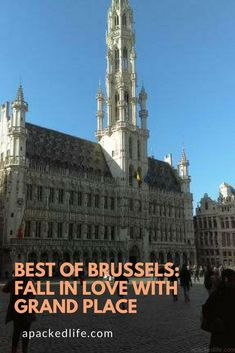 Best of Brussels: Fall in love with Grand Place - Visit the #UNESCOWorldHeritageSite of La Grand Place and see the medieval Hotel de Ville, the Maison du Roi and the beautiful guildhouses telling the history of #Brussels in this cobbled market square.
