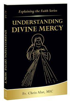 Explaining the Faith Series: Understanding Divine Mercy Divine Mercy Novena, Divine Mercy Sunday, Why Jesus, Jesus Christ, Books To Read, Prayers, Faith, Sayings, Female