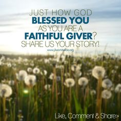 Just how God blessed you as you are a faithful giver? Share us your story! Like, comment and share! www.jilworldwide.org