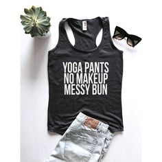 Yoga Pants No Makeup Messy Bun Tank Top Racerback Women Yogi Cute... ($17) ❤ liked on Polyvore featuring activewear, activewear tops, tanks, tops, white and women's clothing