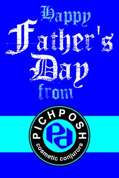 Happy Father's Day to all the Dads out there !   Visit PICHPOSH.com