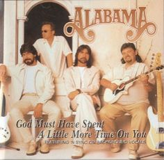 Alabama - Favorite country music group ever. Followed from their beginning.