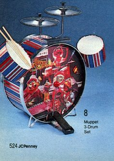 I had a Muppets drum set down in the basement!  I loved Kermit and Animal.