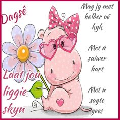 Good Morning Good Night, Good Morning Wishes, Wednesday Morning Greetings, Lekker Dag, Afrikaanse Quotes, Goeie Nag, Quotes For Whatsapp, Goeie More, Special Quotes