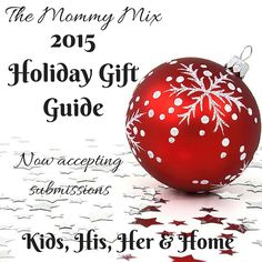 The Mommy Mix 2015 Holiday Gift Guide - Now Accepting Submissions