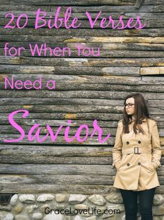 20 Bible Verses for when you Need a Savior.