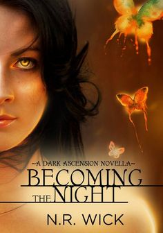 Book cover - Becoming the Night by N.R. Wick by CathleenTarawhiti on deviantART