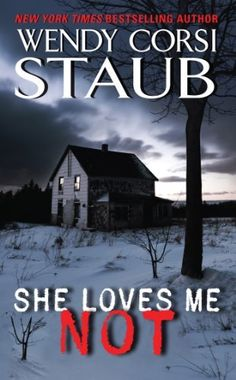 She Loves Me Not by Wendy Corsi Staub, http://www.amazon.com/dp/B009NFO748/ref=cm_sw_r_pi_dp_aB15ub14Y1CK7