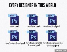 Every Designer in this world! So true!!!