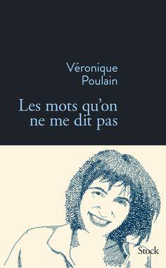 Les mots qu'on ne me dit pas - Véronique Poulain - Stock Deaf People, Lectures, So Little Time, Books To Read, Website, Parents, Romans, Comme, Libros