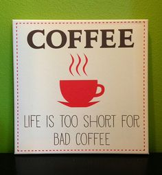"""Kitchen canvas art: Coffee quote -  """"Life is too short for bad coffee"""""""