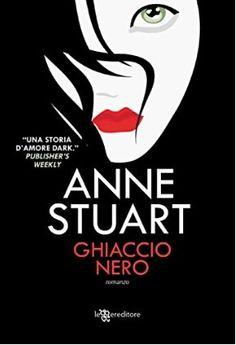 """Per gli amanti del romantic suspense è in uscita in formato ebook a dicembre il primo romanzo della serie """"Black Ice"""" di Anne Stuart!"""