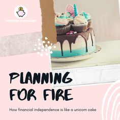 Or how unicorn cakes and financial independence are surprisingly similar. Best Money Saving Tips, Saving Money, Unicorn Cakes, Small Business Accounting, Finance Books, Early Retirement, Financial Goals, Personal Finance
