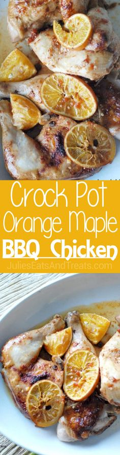 Crock Pot Orange Maple BBQ Chicken ~ Chicken is slow cooked in the Crock Pot with fresh oranges and a little maple syrup! ~ http://www.julieseatsandtreats.com