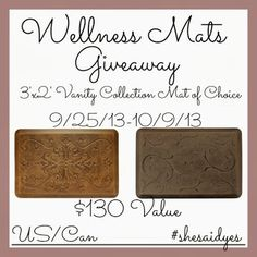 I entered at http://www.wereparentsblog.com/2013/09/she-said-yes-wellness-mats-vanity.html?showComment=1381075487492#c2244254921283035846