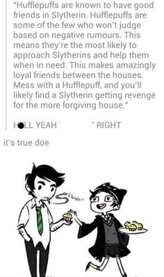 This Is So True I Know At Least 2 Sets Of Best Friends Who Are Hufflepuff Slytherin Including My Friend And Hufflepuffs Slytherins Make Good