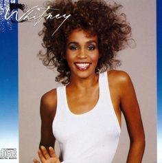 "Whitney Houston – ""Whitney""..so sad and tragic!"