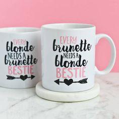 Every Brunette Needs A Blonde Bestie Mug  Best Friends Blonde