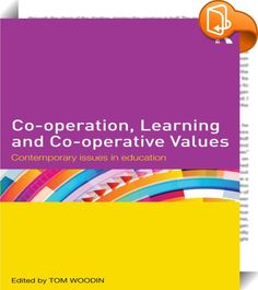 Co-operation, Learning and Co-operative Values : Tom Woodin Social Policy, Social Networks, Online Marketing Tools, My Values, Higher Education, Case Study, Assessment, Schools, Cameras