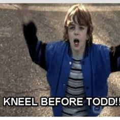 Supernatural: Kneel before Todd! *I feel like this some days*