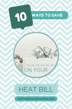 10-ways-to-save-on-your-heat-bill #frugal #savingstips #howtosave http://www.amittenfullofsavings.com/10-ways-save-money-heat-bill/