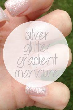 My silver glitter gradient manicure.