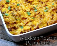 Mexican Bowtie Pasta Bake from NoblePig.com