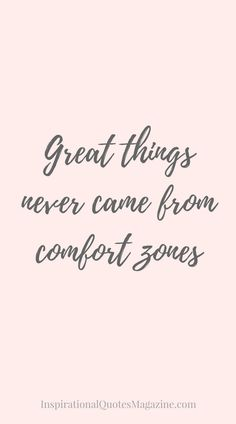 Great things never came from comfort zones inspirational quote about success