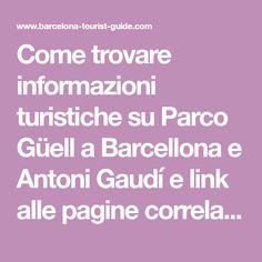 Come trovare informazioni turistiche su Parco Güell a Barcellona e Antoni Gaudí e link alle pagine correlate.
