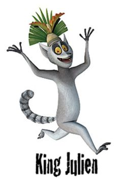 Madagascar - King Julian the ring-tailed lemur - is a conceited, fun-loving guy. As a self-proclaimed lord of the lemurs, Julien ruled over a great colony of lemurs in Madagascar using mostly his charisma and delegating; i.e. telling other people what they should do, since he certainly had very little ability to lead.
