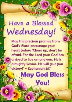 Have A Blessed Wednesday May God Bless You good morning wednesday hump day wednesday quotes good morning quotes happy wednesday good morning wednesday wednesday quote happy wednesday quotes cute wednesday quotes Wednesday Morning Greetings, Wednesday Morning Quotes, Wednesday Prayer, Blessed Wednesday, Good Morning Wednesday, Good Morning Prayer, Good Morning Happy, Morning Greetings Quotes, Morning Blessings