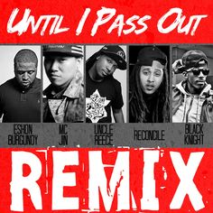 """Uncle Reece """"Until I Pass Out (REMIX)"""""""