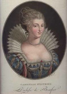 Gabrielle d'Estrees, Duchess of Beaufort and Verneuil, Marchioness of Monceau 1573 – 1599. Royal mistress to Henri IV of France - http://odd-facts.blogspot.com/2009/08/royal-mistresses-part-3-of-3.html