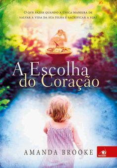 A Escolha do Coração - Amanda Brooke ~ Bebendo Livros