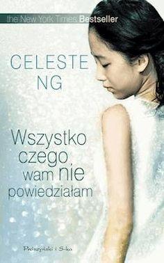 Wszystko czego wam nie powiedziałam - Celeste Ng - ebook