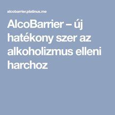 AlcoBarrier – új hatékony szer az alkoholizmus elleni harchoz