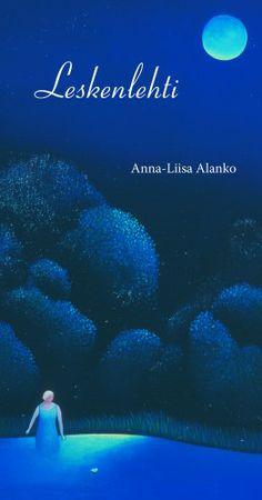 Leskenlehti- Anna-Liisa Alanko, Maahenki, 2008