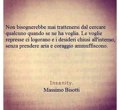 Massimo bisotti True Quotes, Words Quotes, Best Quotes, Sayings, Amazing Quotes, Italian Phrases, Italian Quotes, Freedom Life, Something To Remember