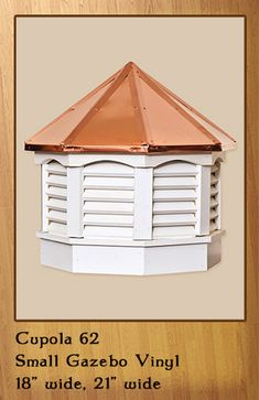 Vinyl octagon with a Copper Roof. Call 866-400-1776.