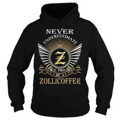 Awesome Tee Never Underestimate The Power of a ZOLLICOFFER - Last Name, Surname T-Shirt Shirts & Tees