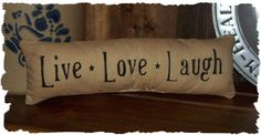 Live Love Laugh Country Primitive Pillow by oldetimegatherings, $4.49
