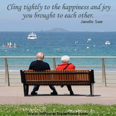 Cling tightly to the happiness and joy you brought to each other. -Janelle Saar