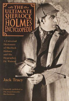 The Sherlock Holmes Encyclopedia: Universal Dictionary of Sherlock Holmes: Amazon.co.uk: Jack Tracy: Books