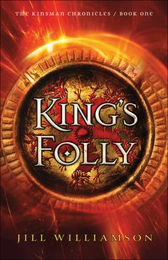 King's Folly by: Jill Williamson series: The Kinsman Chronicles,  Releases April 2016