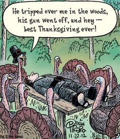 Bizarro Comic (by Dan Piraro) Happy Thanksgiving Turkeys with dead man dark humor Funny Cartoons, Funny Comics, Funny Memes, Hilarious, Movie Memes, Memes Humor, Funny Gifs, Cat Memes, Funny Quotes