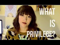 What Is White/Male Privilege? — Everyday Feminism