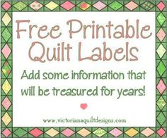 Free Printable Quilt Labels by Benita Skinner from Victoriana Quilt Designs http://www.victorianaquiltdesigns.com/VictorianaQuilters/PrintableQuiltLabels/freeprintablequiltlabels.htm #quilting