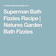 Superman Bath Fizzies Recipe | Natures Garden Bath Fizzies